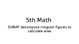 Calculate Area of Irregular Figures with Decomposition