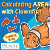Calculating Area with Clownfish - Matching Game (CCSS)