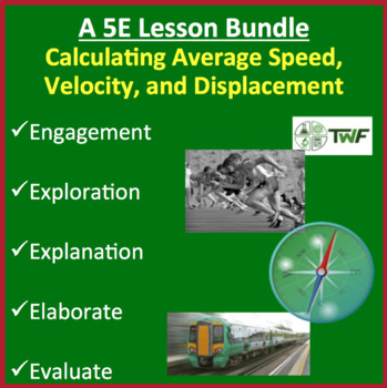 Calculating Average Speed, Velocity, and Displacement - 5E Lesson Bundle