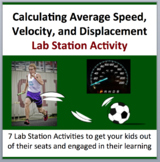Calculating Average Speed, Velocity, and Displacement - 7 Lab Station Activities