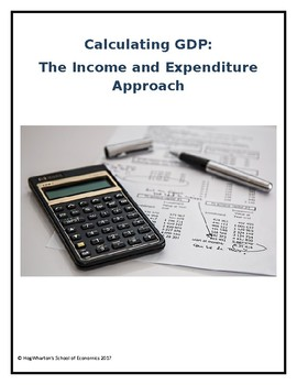 Calculating GDP:  The Expenditure and Income Approach - Assignment w/ Answer Key