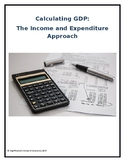 Calculating GDP:  The Expenditure and Income Approach - As