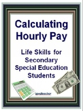 Calculating Hourly Pay  For Secondary Special Education Life Skills Students