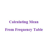 Calculating Mean from frequency table