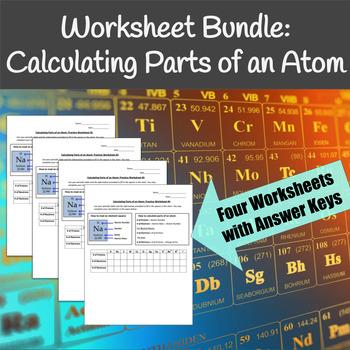 Calculating Parts of an Atom Practice Worksheet Bundle