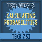 Calculating Probabilities Quiz (TEKS 7.6I)