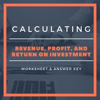 Calculating Profit, Revenue & Return on Investment