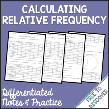 Calculating Relative Frequency Differentiated Notes and Practice