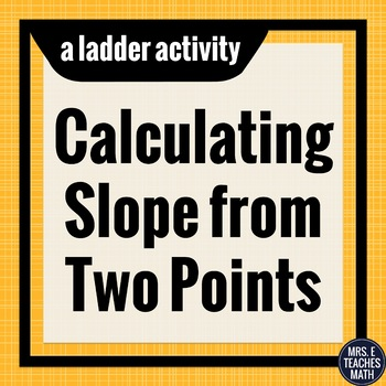 Slope from Two Points Ladder Activity