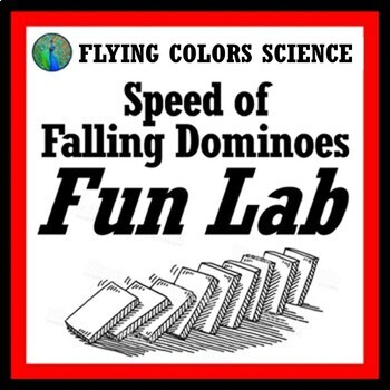 Calculating the Speed of Falling Dominoes Fun Lab (middle school) NGSS