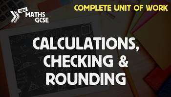 Calculations, Checking & Rounding - Complete Unit of Work