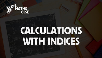 Calculations with Indices - Complete Lesson