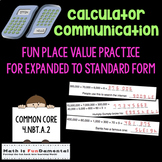 Calculator Communication - Fun with Expanded to Standard Form CC 4.NBT.A.2