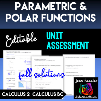 Calculus 2 Calculus BC Polar and Parametric Functions Editable End of Unit  Test