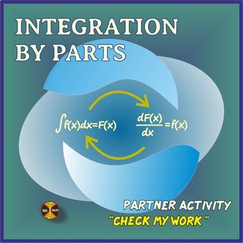"Integration by Parts - Partner Activity ""Check my work""-Distance Learning"