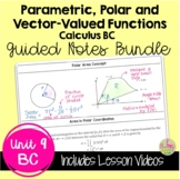 Parametrics Polars and Vectors Guided Notes (Calculus 2 - Unit 8)