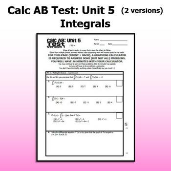 Calculus AB Test - Unit 5 - Integrals - TWO VERSIONS