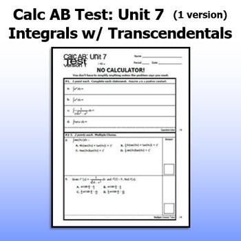 Calculus AB Test - Unit 7 - Integrals w/ Log., Exp., & Inv. Trig. - ONE VERSION