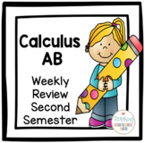 Calculus AB Weekly Review Second Semester