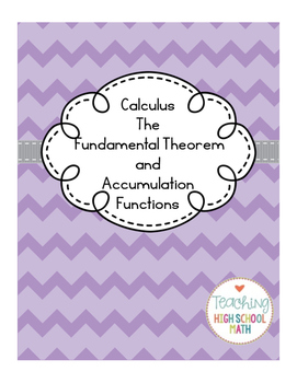 Calculus Accumulation Functions and the Fundamental Theorem