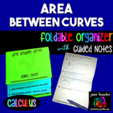 Calculus Area Under and Between Curves Flip Book Guided Notes