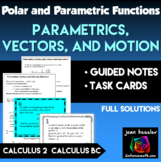 Calculus BC Parametrics, Vectors, and Motion  Notes, Task Cards
