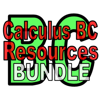 Calculus BC Resources - 50% off when you buy together!