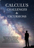 Calculus Challenges and Excursions