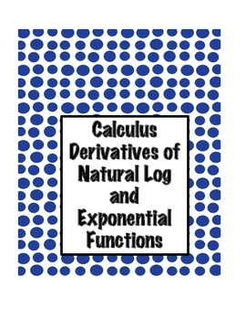 Calculus Derivative of Natural Log and Exponential Functions