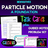 Calculus Derivatives Particle Motion Guided Notes plus Task Cards and Assessment
