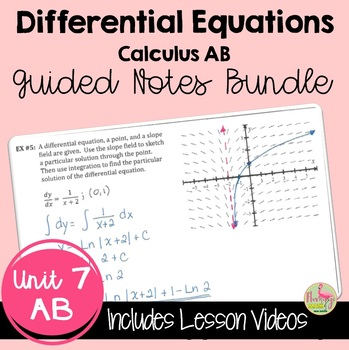 Calculus: Differential Equations Guided Notes Bundle