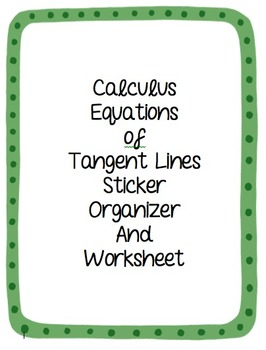 Calculus Equations of Tangent Lines Worksheet and Sticker Organizer