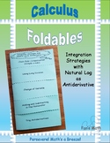 Calculus Foldable 5-1.5: Int. Strategies with Natural Log