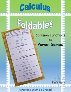 Calculus Foldable 9-3: Common Functions as Power Series