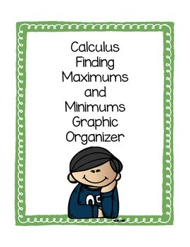Calculus Graphic Organizer Finding Maximums and Minimums