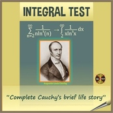 """Calculus: INTEGRAL TEST - """"Complete Cauchy's brief life story""""(typed solutions)"""