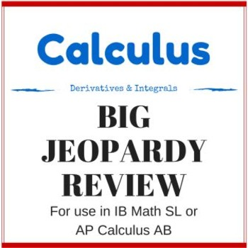 Calculus BIG Jeopardy Review Game - Differentiation & Integration