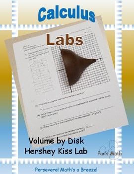 Calculus Lab 7-3: Volume by Disk Hershey Kiss Lab
