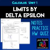 Calculus: Limits by Delta Epsilon Notes plus Worksheets