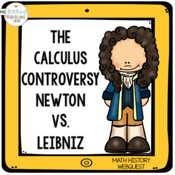 Calculus Newton vs Leibniz Web Quest