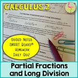 Partial Fractions and Long Division (Calculus 2 - Unit 7)
