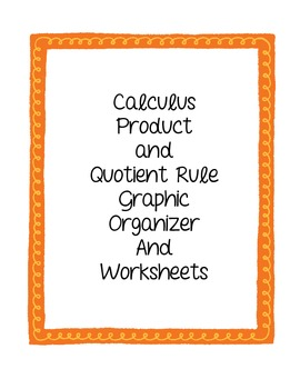 Calculus Product and Quotient Rule Worksheets and Graphic Organizer
