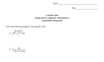 Calculus Quiz - Integration by Alg Sub 4 - Log Integrands w/ Solns
