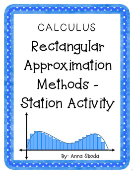 Calculus:  Rectangular Approximation Methods - Station Activity