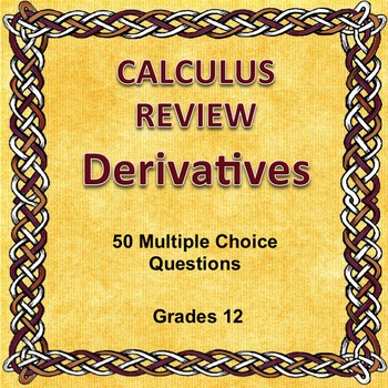 Calculus Review, Derivatives, 50 Multiple Choice Questions