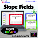 Calculus Slope Fields Digital Task Cards plus Guided Notes