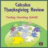 "Calculus Thanksgiving Review - ""Turkey Hunting"" GAME / Group Activity"