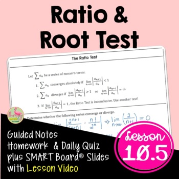 The Ratio and Root Tests (Calculus 2 - Unit 10)