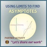 Using Limits to Find ASYMPTOTES - Partner Activity - Distance Learning