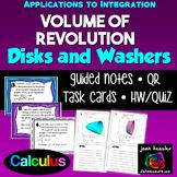 Calculus Volume of Revolution Disk Washer Task Cards, Notes, HW QR